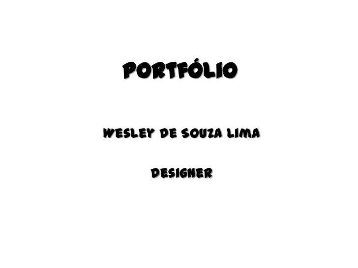 PortfólioWesley de Souza Lima      Designer