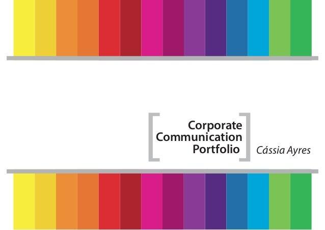 ]  ]  Corporate Communication Portfolio  Cássia Ayres