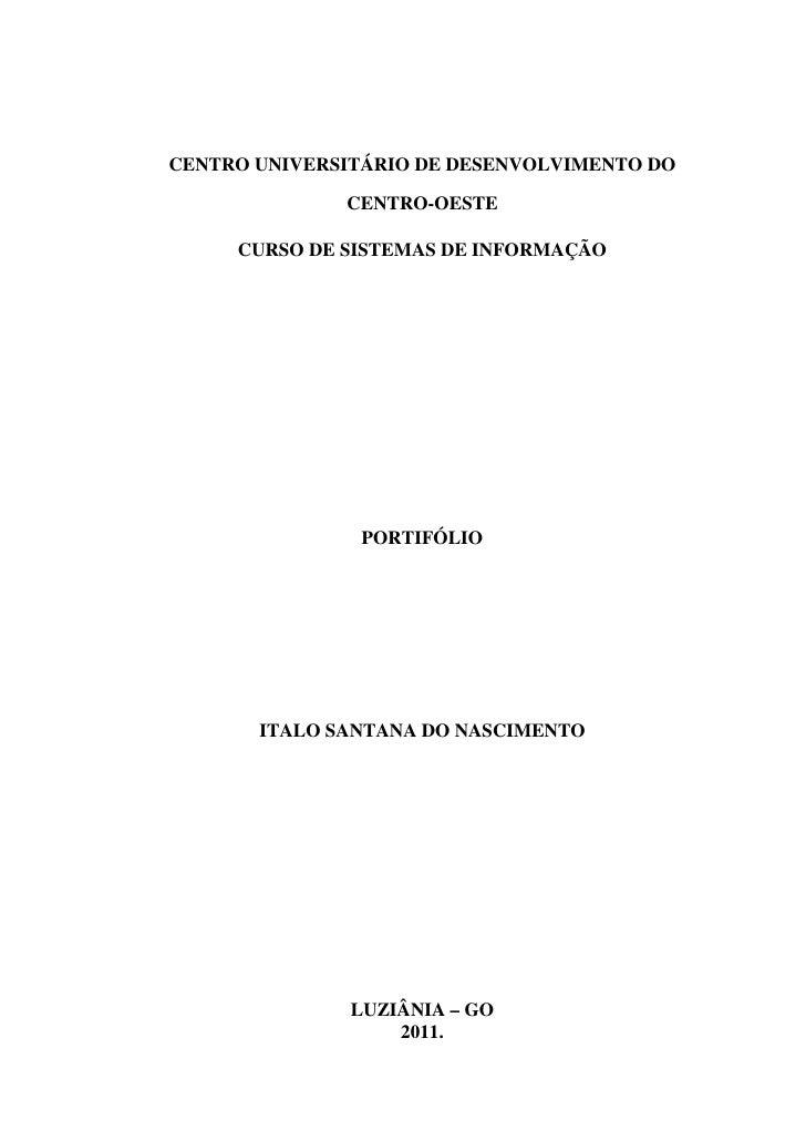 CENTRO UNIVERSITÁRIO DE DESENVOLVIMENTO DO              CENTRO-OESTE     CURSO DE SISTEMAS DE INFORMAÇÃO               POR...
