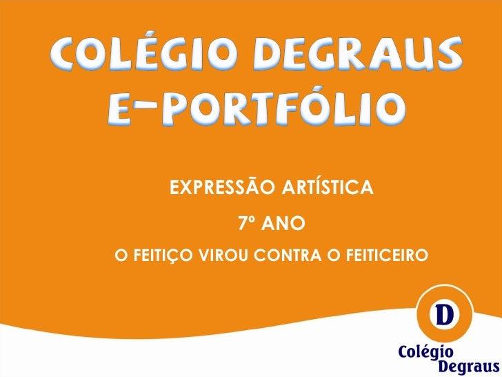 EXPRESSÃO ARTÍSTICA 7º ANO O FEITIÇO VIROU CONTRA O FEITICEIRO