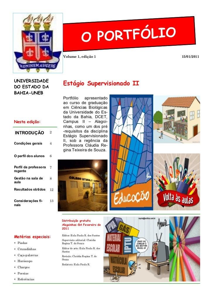 O PORTFÓLIO                             Volume 1, edição 1                 15/01/2011UNIVERSIDADEDO ESTADO DA             ...