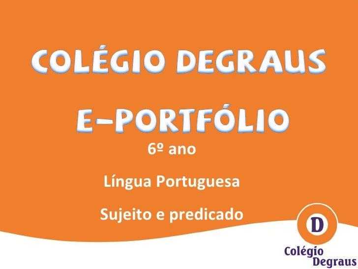 6º ano Língua Portuguesa Sujeito e predicado