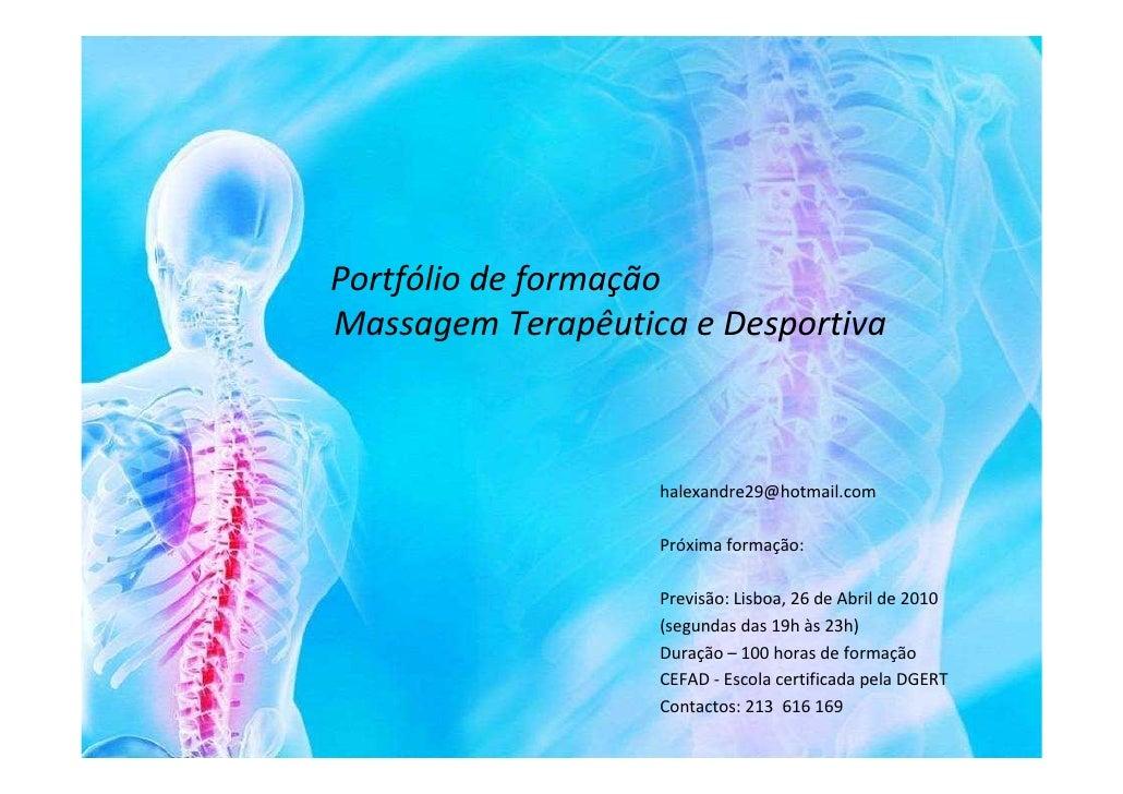 Portfólio de formação Massagem Terapêutica e Desportiva                       halexandre29@hotmail.com                    ...