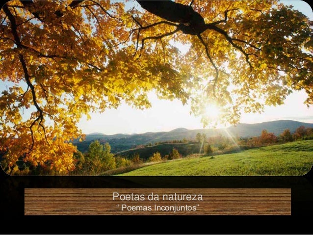 "Poetas da natureza"" Poemas Inconjuntos"""