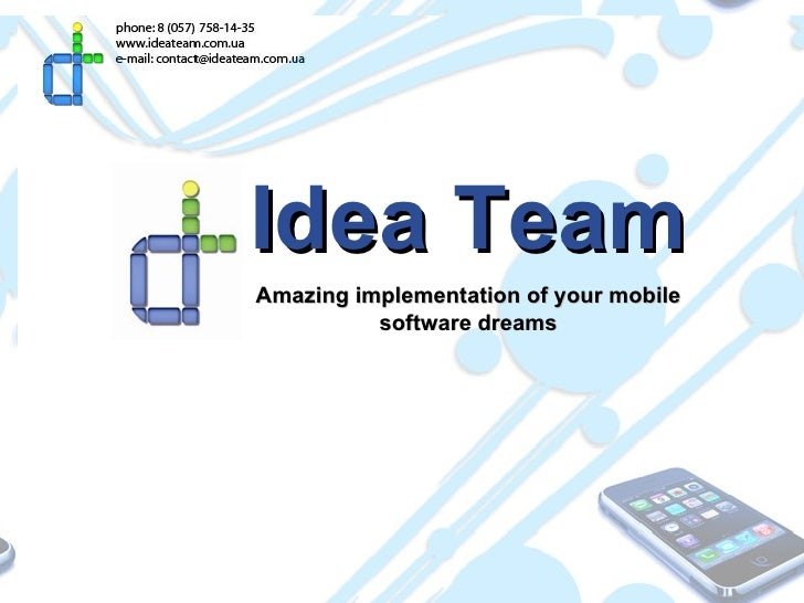 Idea Team Amazing implementation of your mobile software dreams