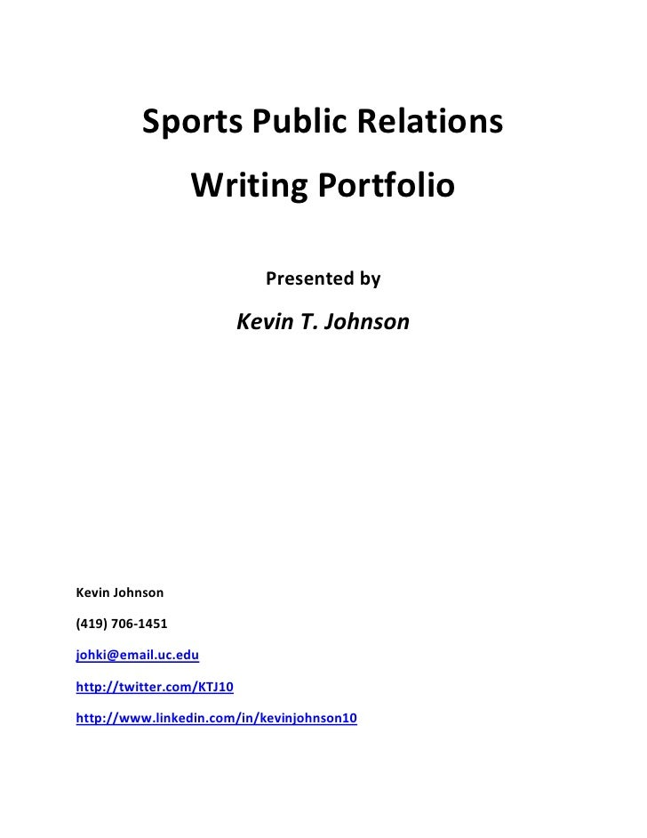 Sports Public Relations <br />Writing Portfolio<br />Presented by<br />Kevin T. Johnson<br />Kevin Johnson<br />(419) 706-...