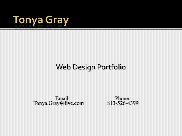 Tonya Gray<br />Web Design Portfolio<br />