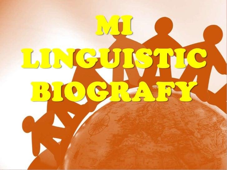 MILINGUISTIC BIOGRAFY