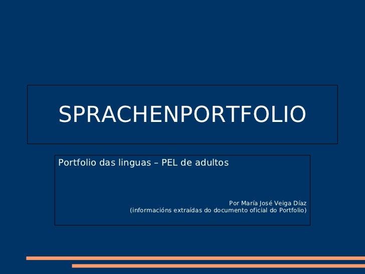 SPRACHENPORTFOLIOPortfolio das linguas – PEL de adultos                                               Por María José Veiga...