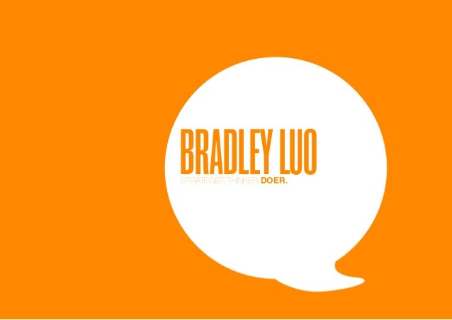 BRADLEY LUO              STRATEGIST, THINKER, DOER.bradley luo                                page 1