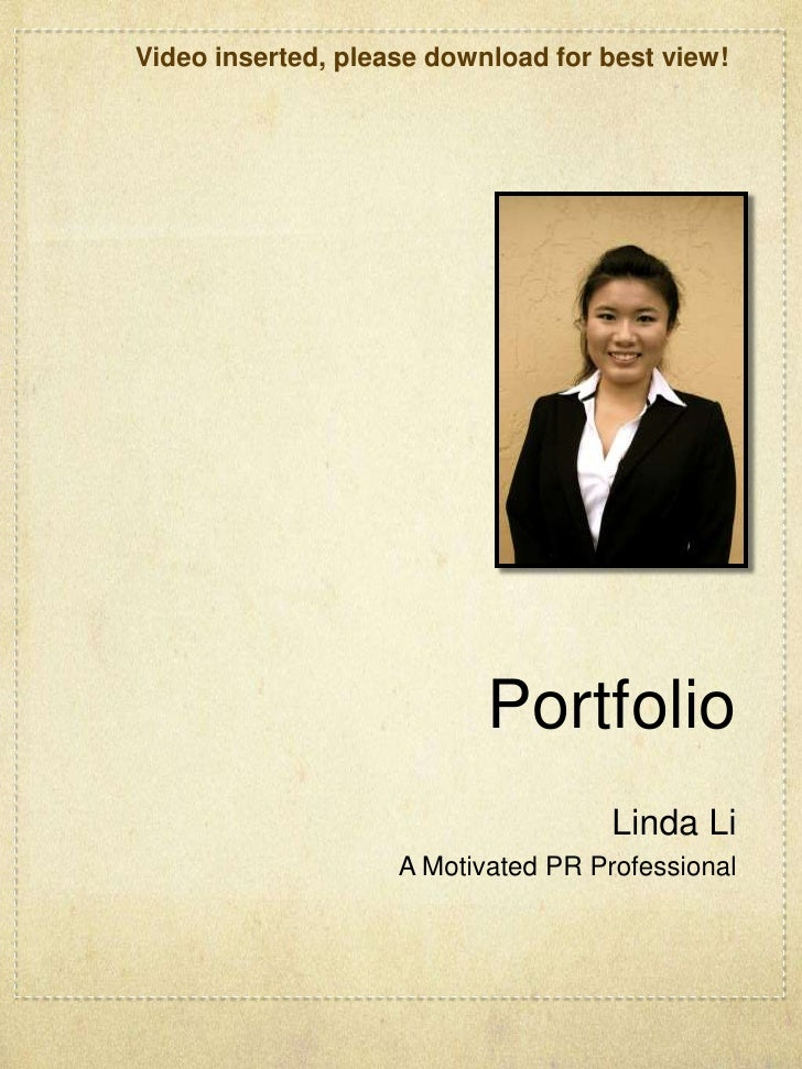Portfolio<br />Linda Li<br />A Motivated PR Professional<br />Video inserted, please download for best view! <br />