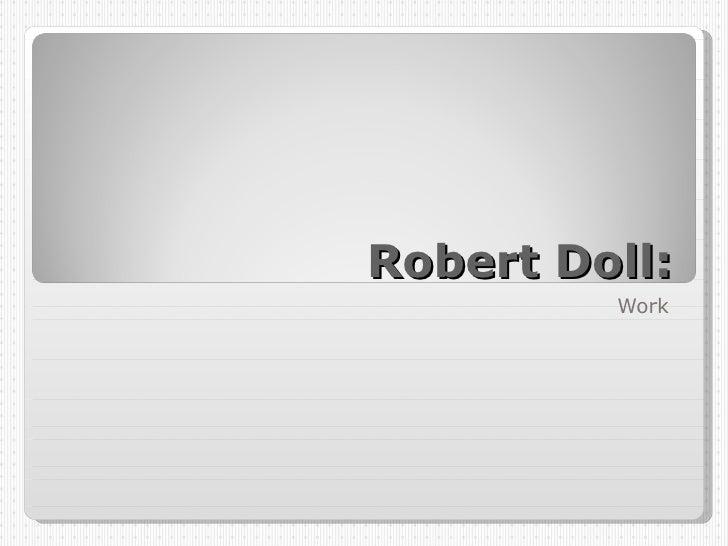 Robert Doll: Work