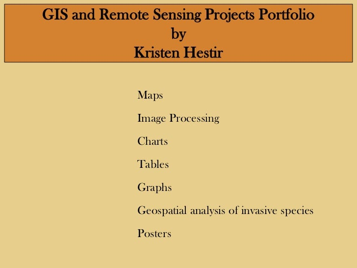 GIS and Remote Sensing Projects Portfolio                  by            Kristen Hestir              Maps              Ima...
