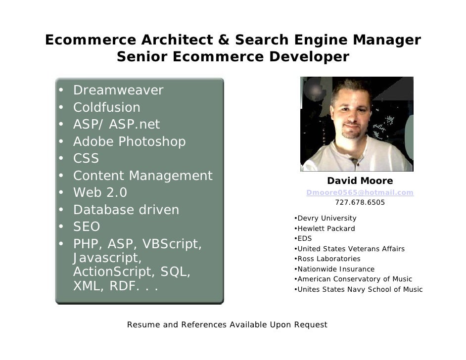 Ecommerce Architect & Search Engine Manager        Senior Ecommerce Developer   •   Dreamweaver  •   Coldfusion  •   ASP/ ...