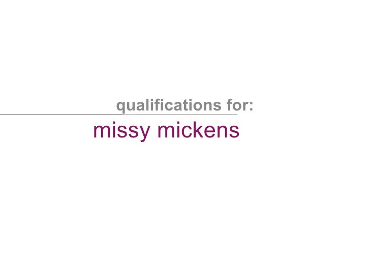 qualifications for: missy mickens