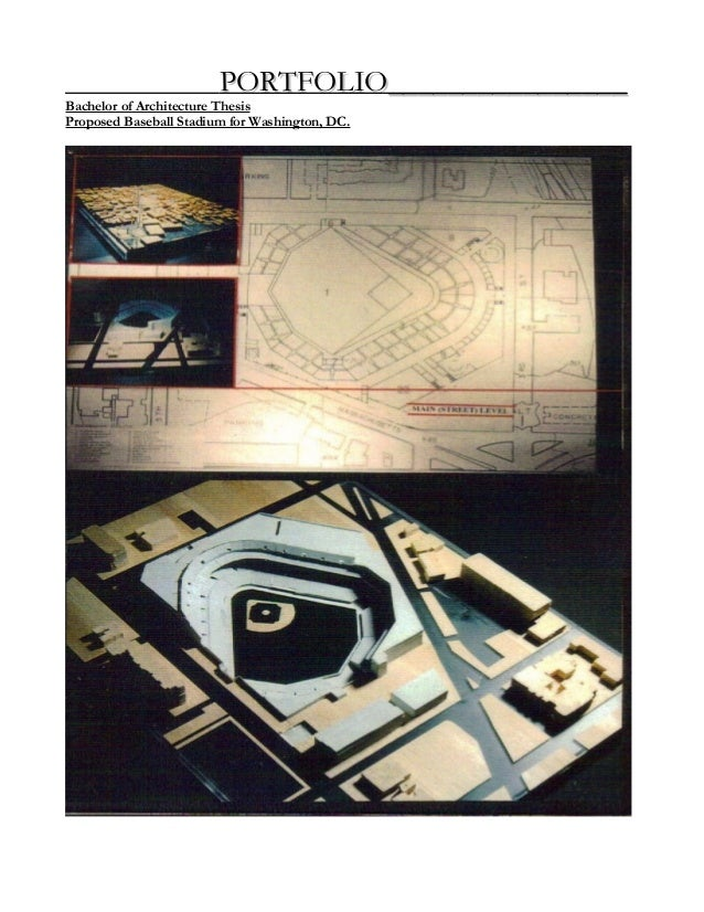 PORTFOLIO________________PORTFOLIO________________ Bachelor of Architecture Thesis Proposed Baseball Stadium for Washingto...