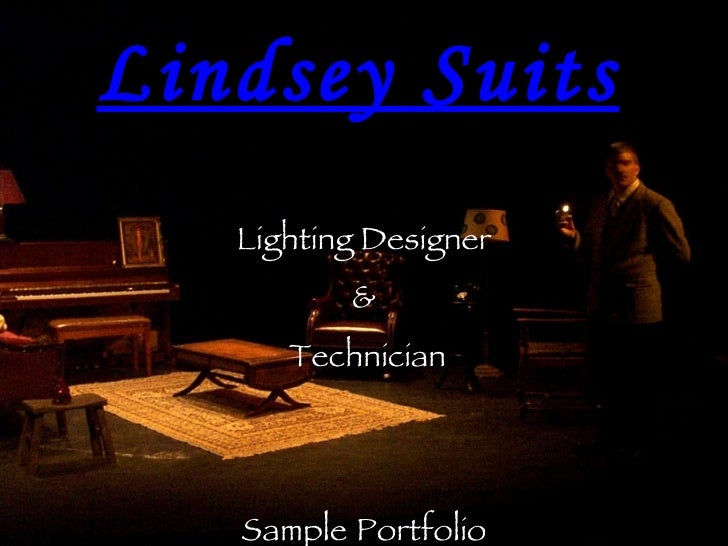 Lindsey Suits Lighting Designer & Technician Sample   Portfolio 5750 Butterfly Lane  Frederick, MD 21703  ambientvision@gm...