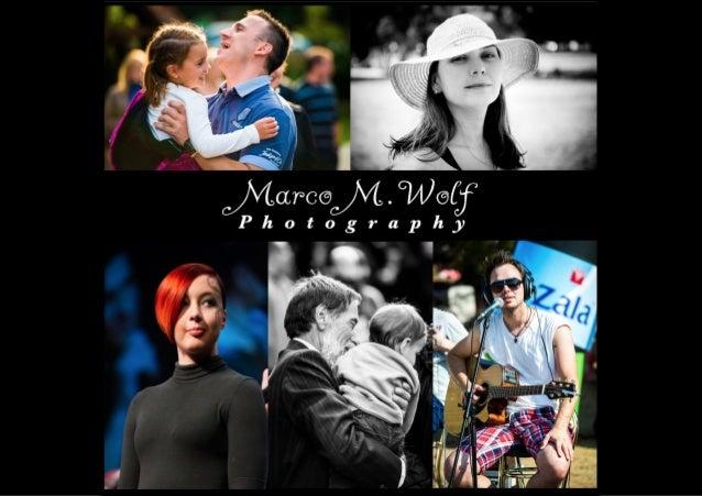 Marco M. Wolf E-Mail: mmw-Fotografie@hotmail.de Tel.: 00386 41 88 20 20 (Slowenien)  www.mmw-Fotografie.de