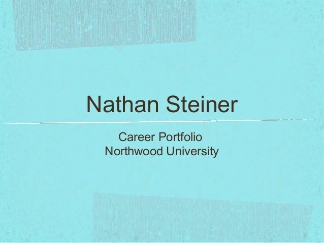 Nathan Steiner Career Portfolio Northwood University
