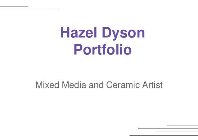 Hazel Dyson Portfolio Mixed Media and Ceramic Artist