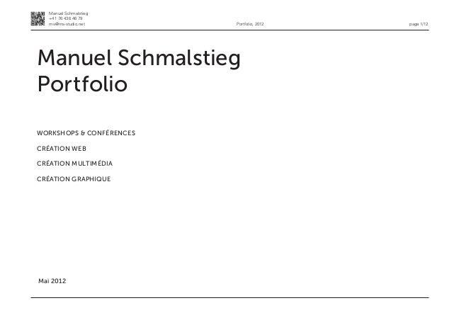 Manuel Schmalstieg   +41 76 436 46 79   ms@ms-studio.net       Portfolio, 2012   page 1/12Manuel SchmalstiegPor  olio   ...