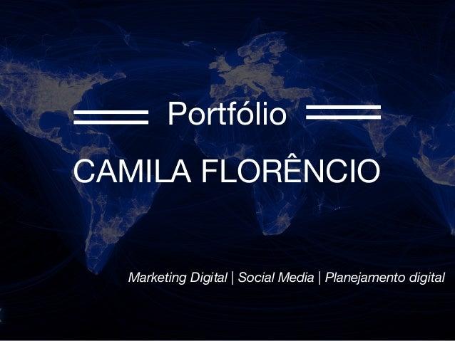 Portfólio CAMILA FLORÊNCIO Marketing Digital   Social Media   Planejamento digital