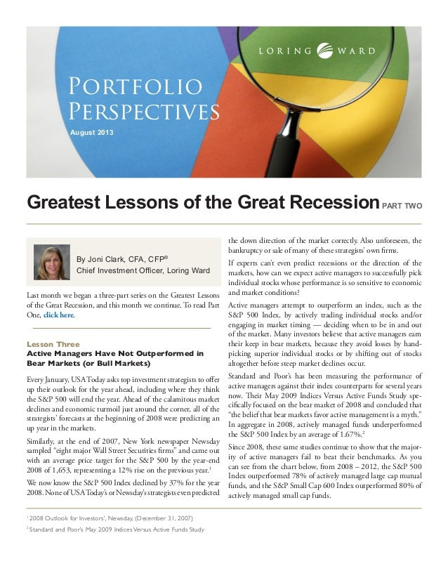 Greatest Lessons of the Great Recession August 2013 Portfolio Perspectives By Joni Clark, CFA, CFP® Chief Investment Offic...