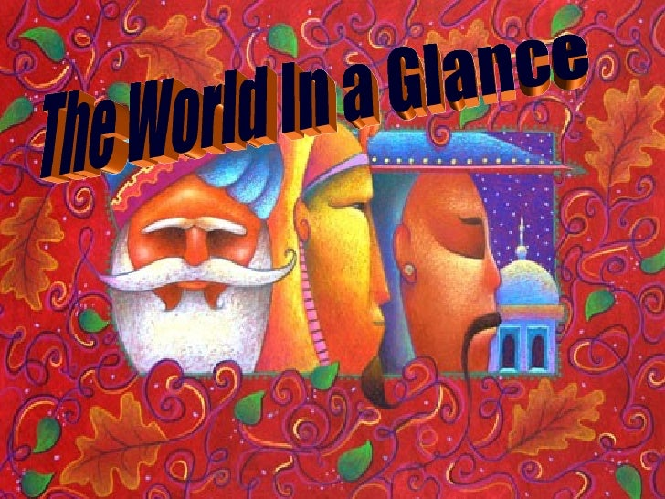The World In a Glance