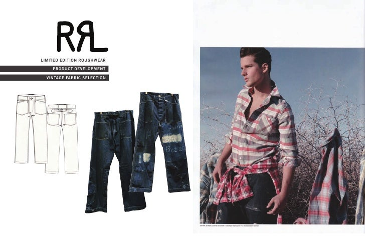 LIMITED EDITION ROUGHWEAR     PRODUCT DEVELOPMENT   VINTAGE FABRIC SELECTION