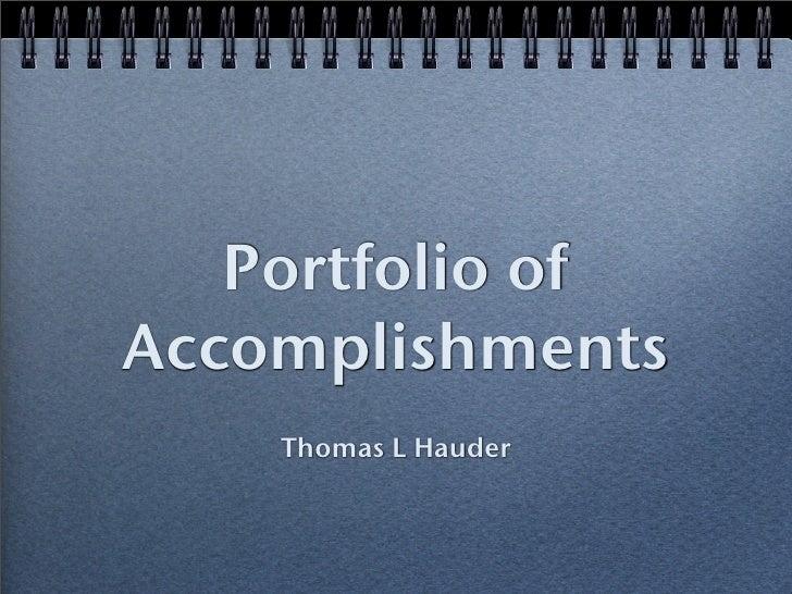 Portfolio of Accomplishments     Thomas L Hauder