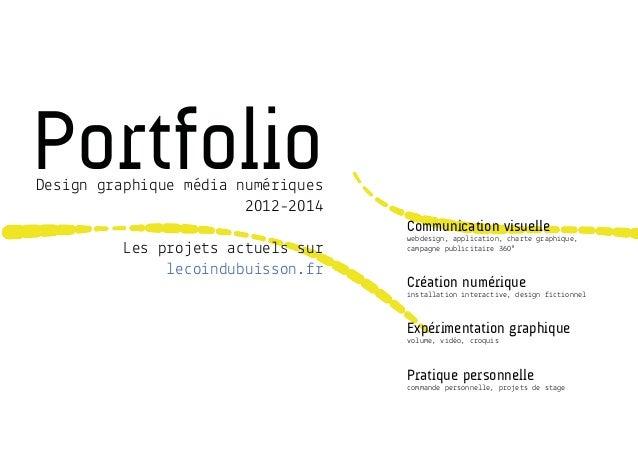 PortfolioDesign graphique média numériques 2012-2014 Les projets actuels sur lecoindubuisson.fr Communication visuelle web...