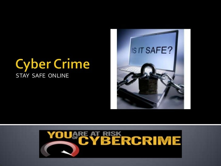 Cyber Crime: Stay Safe Online