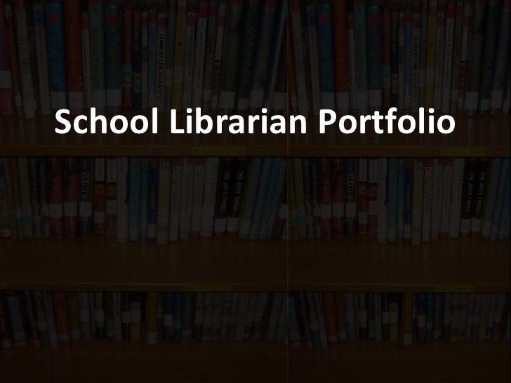 School Librarian Portfolio<br />
