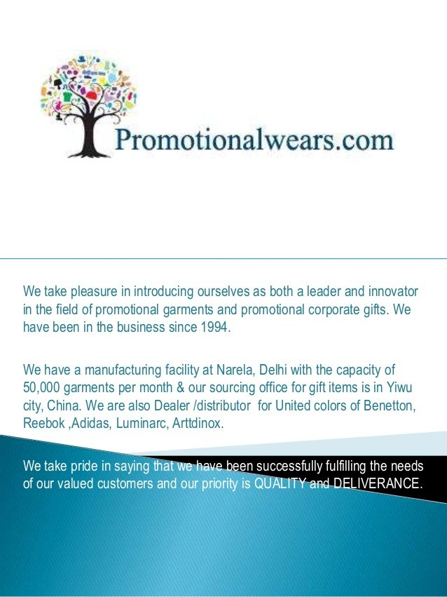 We take pleasure in introducing ourselves as both a leader and innovator in the field of promotional garments and promotio...