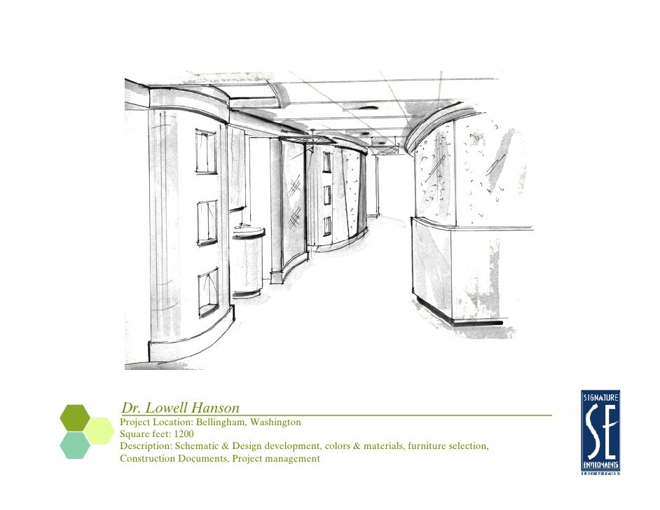 Dr. Lowell Hanson Project Location: Bellingham, Washington Square feet: 1200 Description: Schematic & Design development, ...