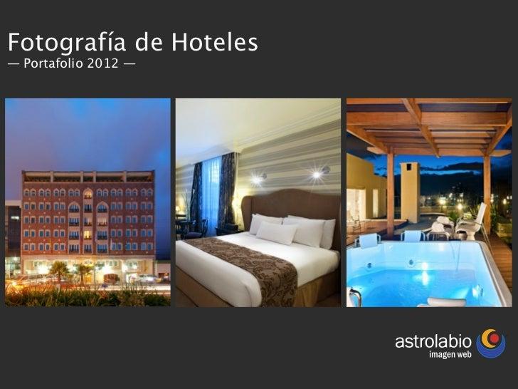 Fotografía para Hoteles - Portafolio 2012