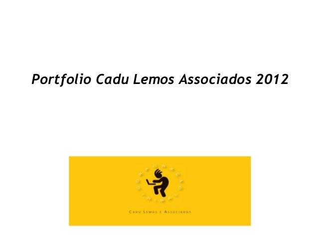 Portfolio Cadu Lemos Associados 2012