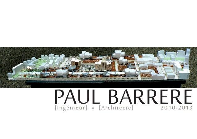 PAUL BARRERE[Ingénieur] * [Architecte] 2010-2013