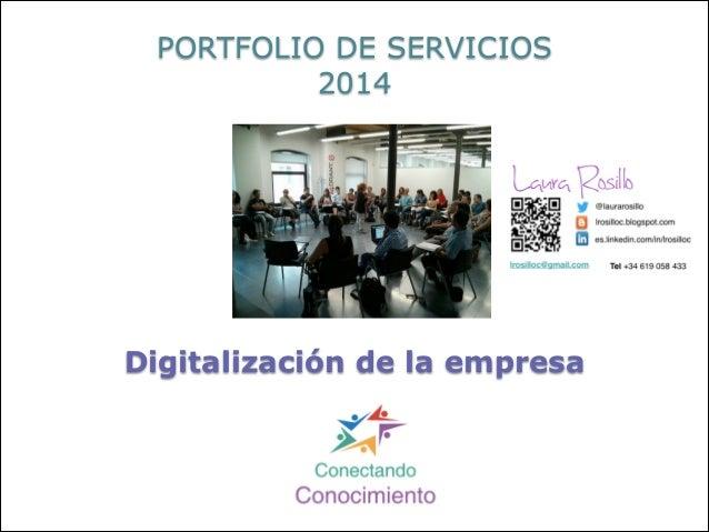 PORTFOLIO DE SERVICIOS 2014  Digitalización de la empresa