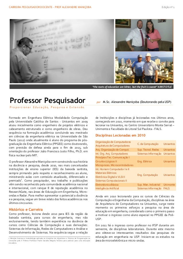 "CARREIRA PESQUISADOR DOCENTE - PROF ALEXANDRE MANIÇOBA Edição nº 1 ""the roots of education are bitter, but the fruit is sw..."