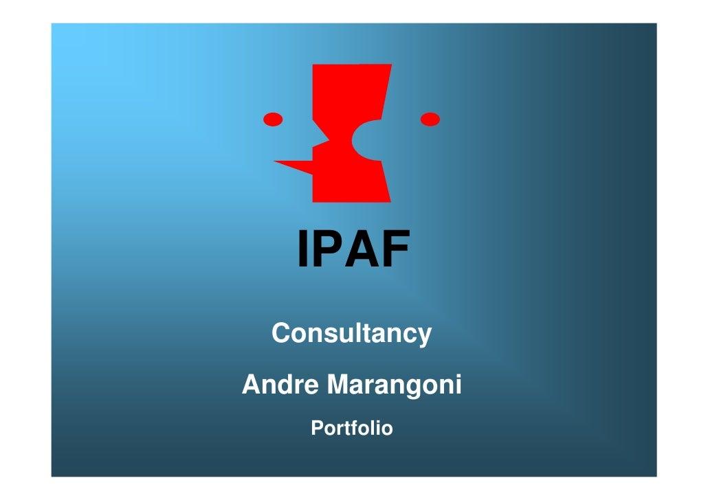 IPAF   Consultancy Andre Marangoni     Portfolio