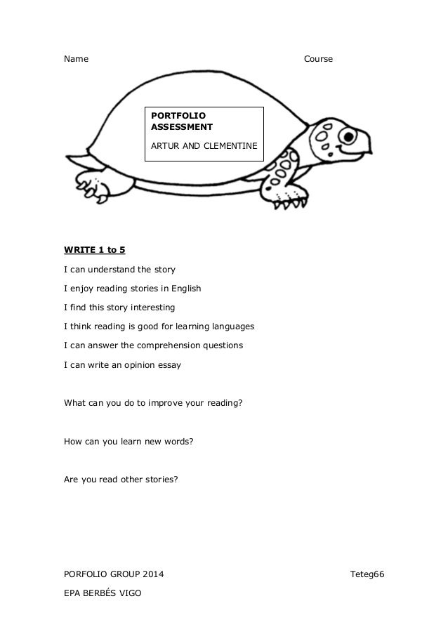 PORFOLIO GROUP 2014 Teteg66 EPA BERBÉS VIGO Name Course WRITE 1 to 5 I can understand the story I enjoy reading stories in...