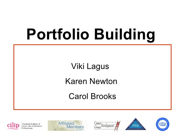 Portfolio Building       Viki Lagus      Karen Newton      Carol Brooks