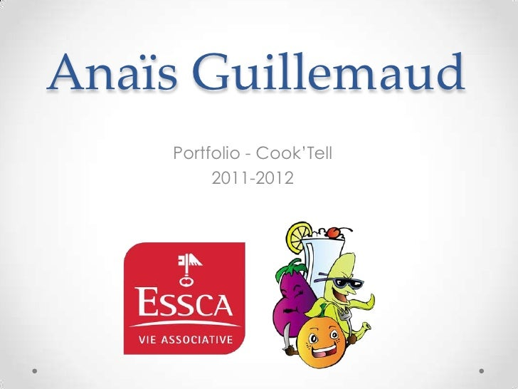 Anaïs Guillemaud    Portfolio - Cook'Tell         2011-2012