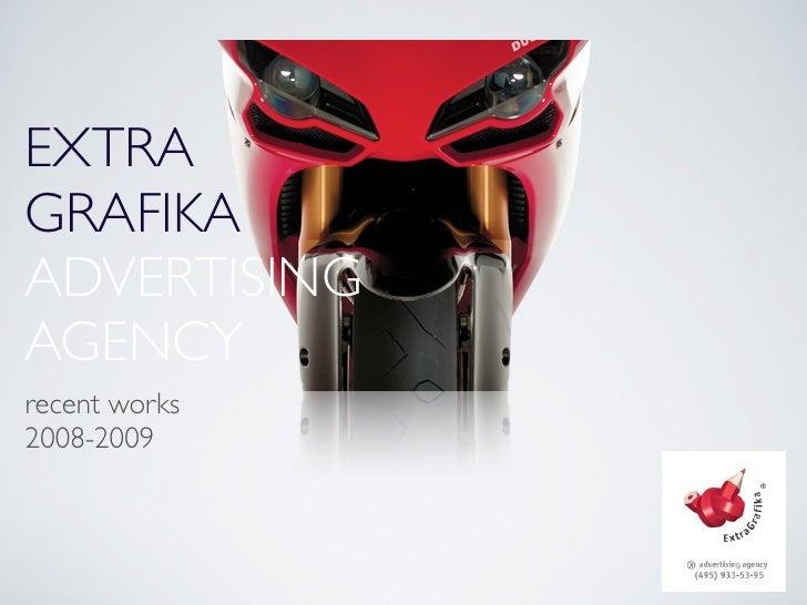 EXTRA GRAFIKA ADVERTISING AGENCY recent works 2008-2009