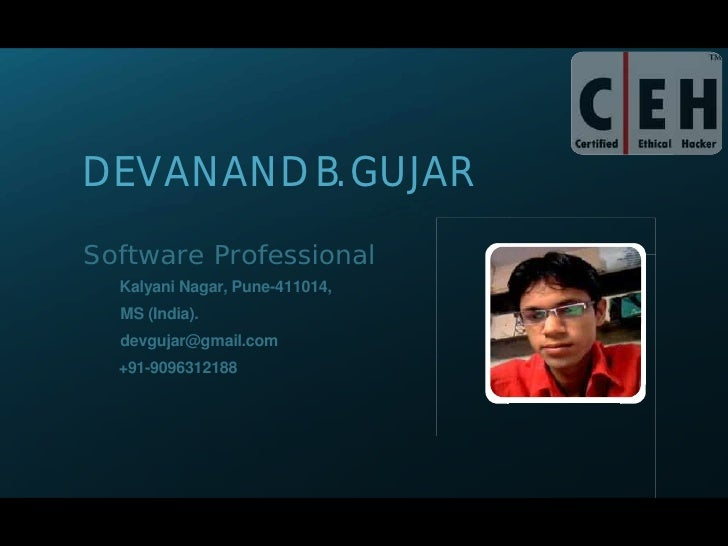 DEVANAND B. GUJARSoftware Professional  Kalyani Nagar, Pune-411014,  MS (India).  devgujar@gmail.com  +91-9096312188