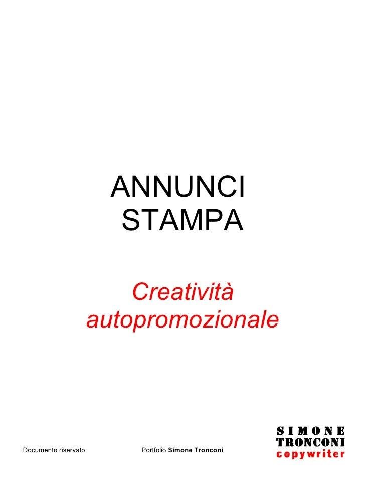 ANNUNCI  STAMPA Creatività autopromozionale Documento riservato Portfolio  Simone Tronconi
