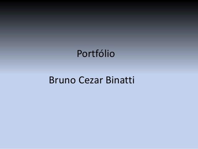 Portfólio Bruno Cezar Binatti
