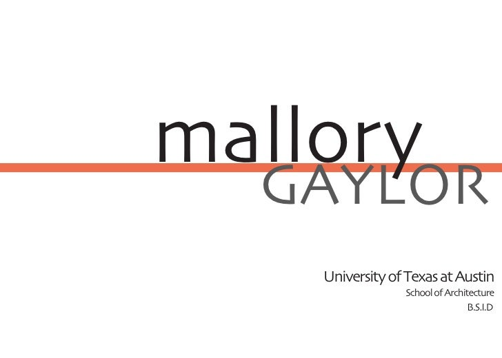 mallory   GAYLOR     University of Texas at Austin                  School of Architecture                                ...