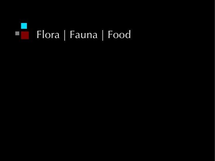 Flora | Fauna | Food